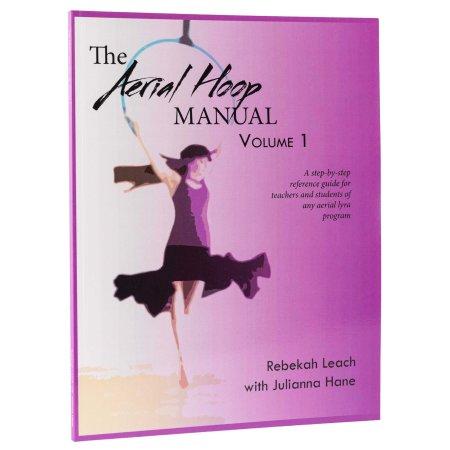 Book-The Aerial Hoop Manual Volume 1, Rebekah Leach
