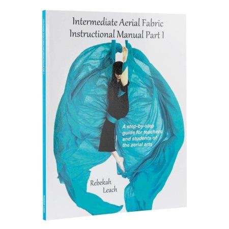 Buch - Intermediate Aerial Fabric Manual Part 1, Rebekah Leach (Handbuch Vertikaltuch für Fortgeschrittene Teil1, Englisch)