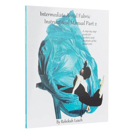 Book- Intermediate Aerial Fabric Instructional Manual Part 2, Rebekah Leach