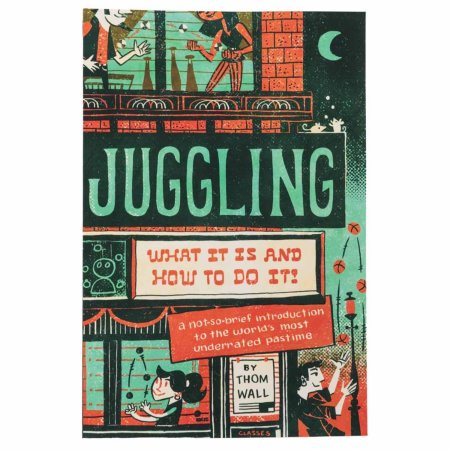 Buch-Juggling: What it is and how to do it, Thom Wall (Einführung in die Kunst des Jonglierens, Englisch)