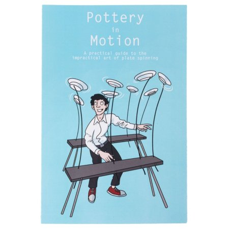 Buch-Pottery in Motion-A practical guide to the impractical art of plate spinning, Sam Veale (Eine Einführung in die Tellerjonglage, Englisch)