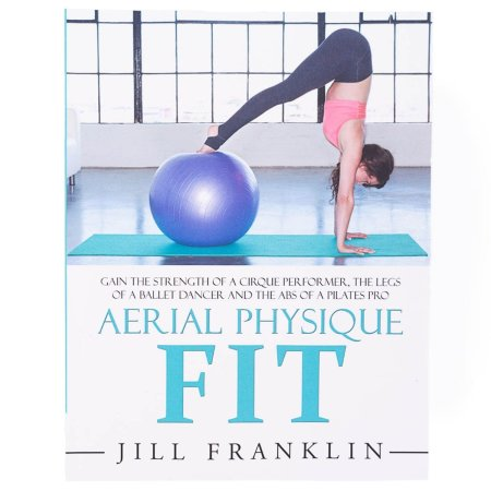 Book - Aerial Physique Fit by Jill Franklin