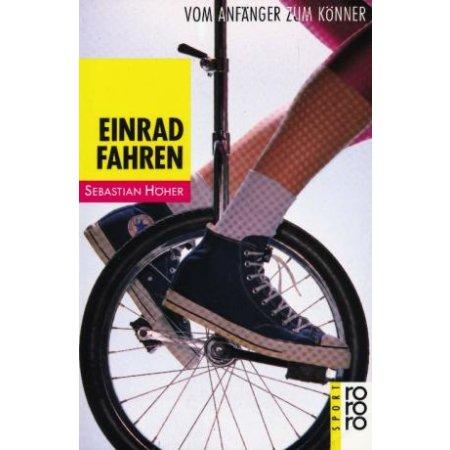 Buch - Einradfahren: Vom Anfänger zum Könner