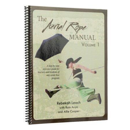 Buch - The Aerial Rope Manual Vol 1, Rebekah Leach (Handbuch für Vertikalseil, Englisch)